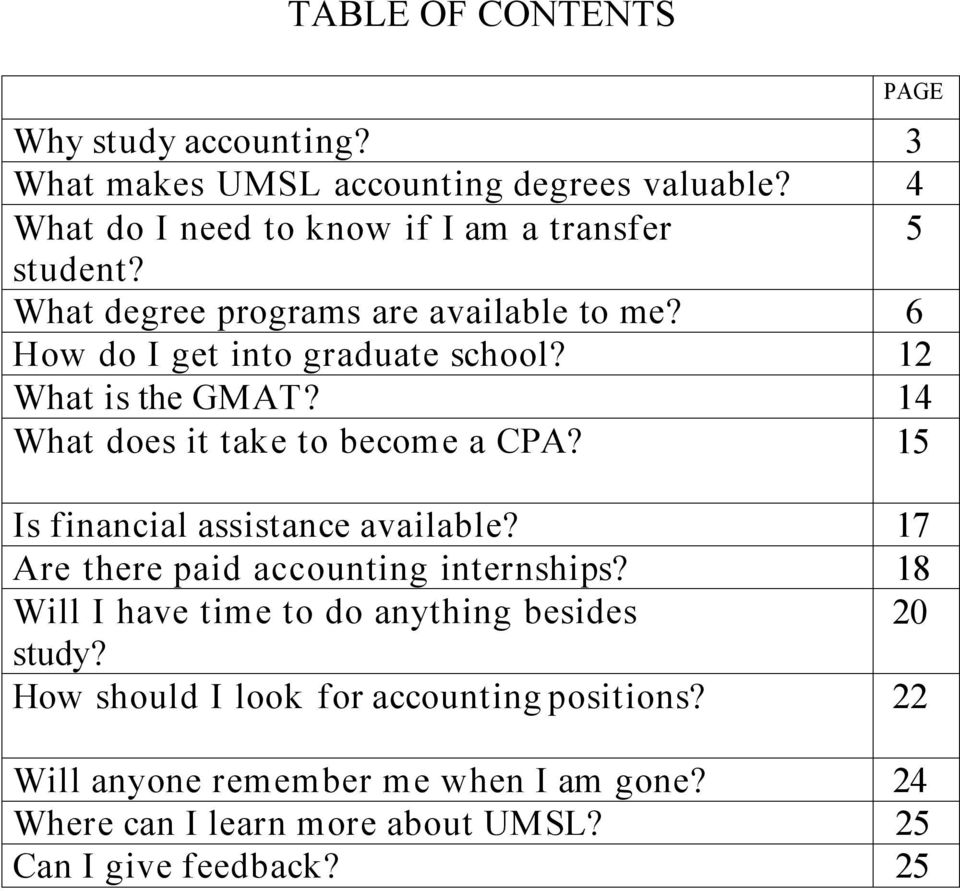 12 What is the GMAT? 14 What does it take to become a CPA? 15 Is financial assistance available? 17 Are there paid accounting internships?