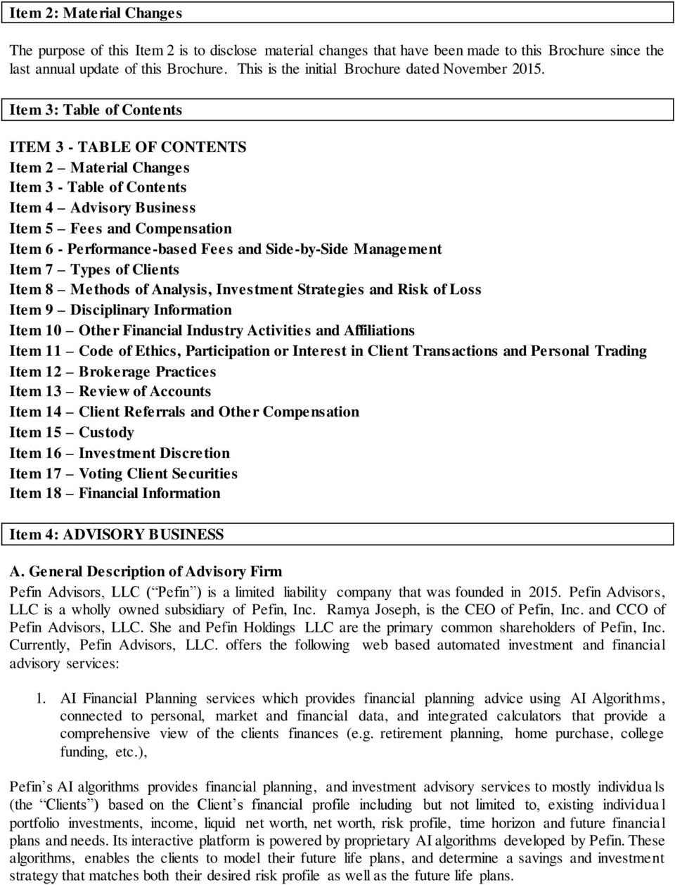 Item 3: Table of Contents ITEM 3 - TABLE OF CONTENTS Item 2 Material Changes Item 3 - Table of Contents Item 4 Advisory Business Item 5 Fees and Compensation Item 6 - Performance-based Fees and
