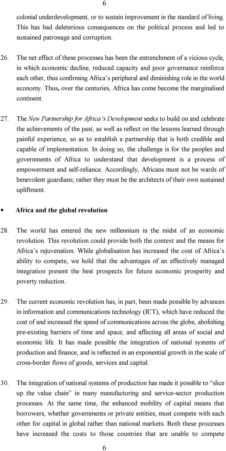 peripheral and diminishing role in the world economy. Thus, over the centuries, Africa has come become the marginalised continent. 27.