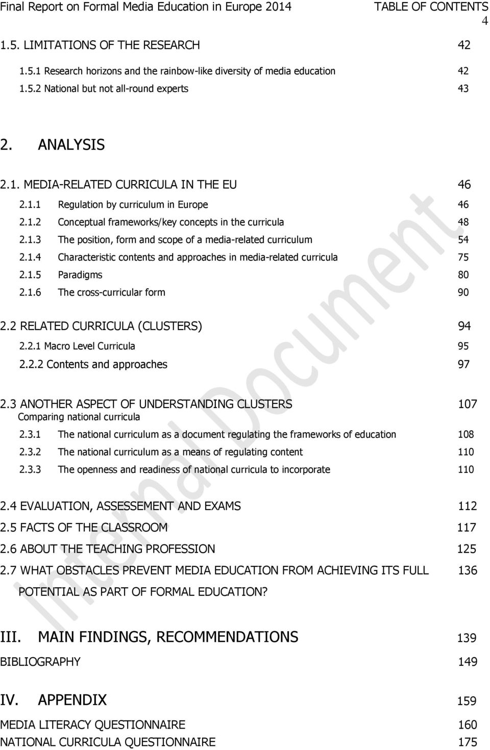 1.5 Paradigms 80 2.1.6 The cross-curricular form 90 2.2 RELATED CURRICULA (CLUSTERS) 94 2.2.1 Macro Level Curricula 95 2.2.2 Contents and approaches 97 2.