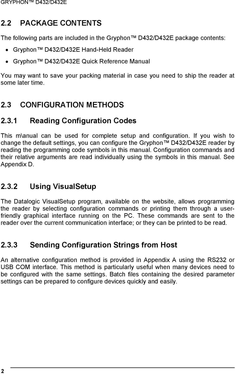packing material in case you need to ship the reader at some later time. 2.3 CONFIGURATION METHODS 2.3.1 Reading Configuration Codes This m\anual can be used for complete setup and configuration.