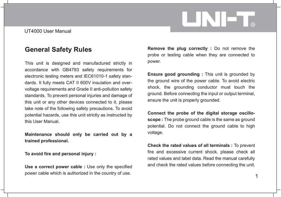 To prevent personal injuries and damage of this unit or any other devices connected to it, please take note of the following safety precautions.