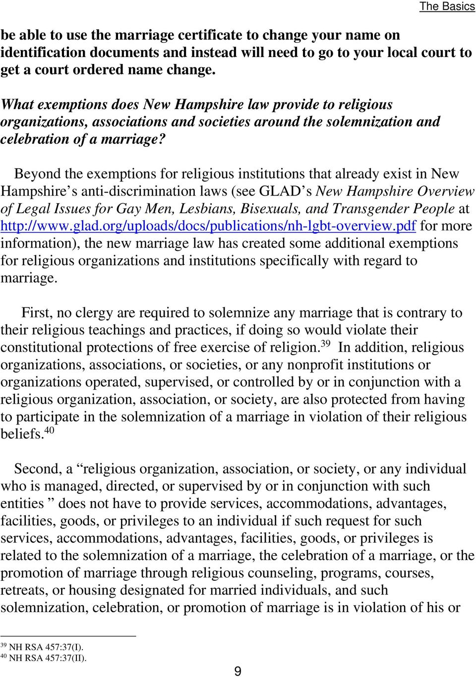 Beyond the exemptions for religious institutions that already exist in New Hampshire s anti-discrimination laws (see GLAD s New Hampshire Overview of Legal Issues for Gay Men, Lesbians, Bisexuals,
