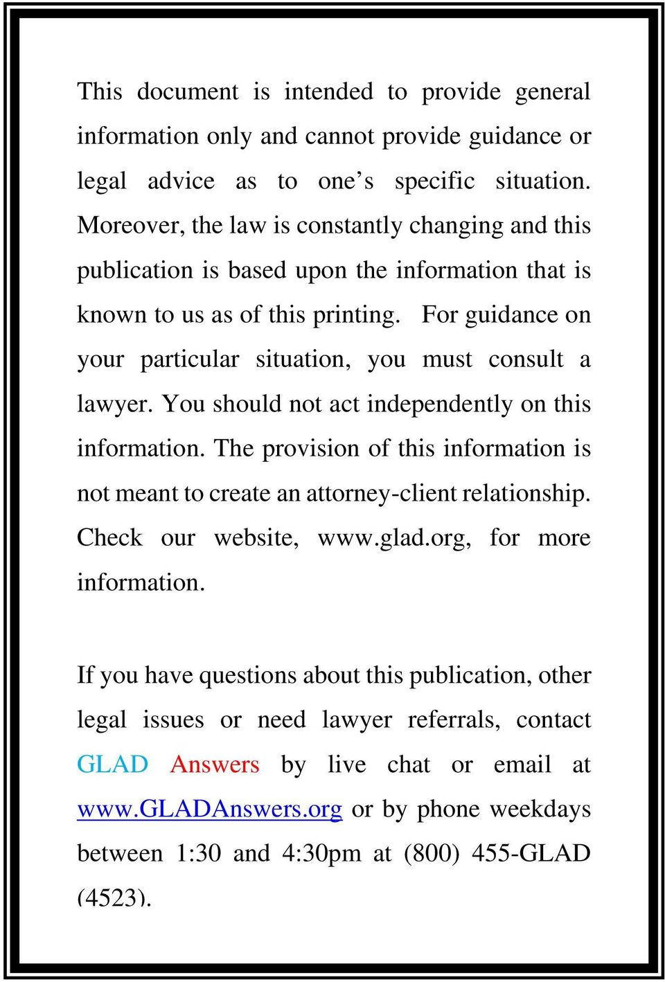 For guidance on your particular situation, you must consult a lawyer. You should not act independently on this information.