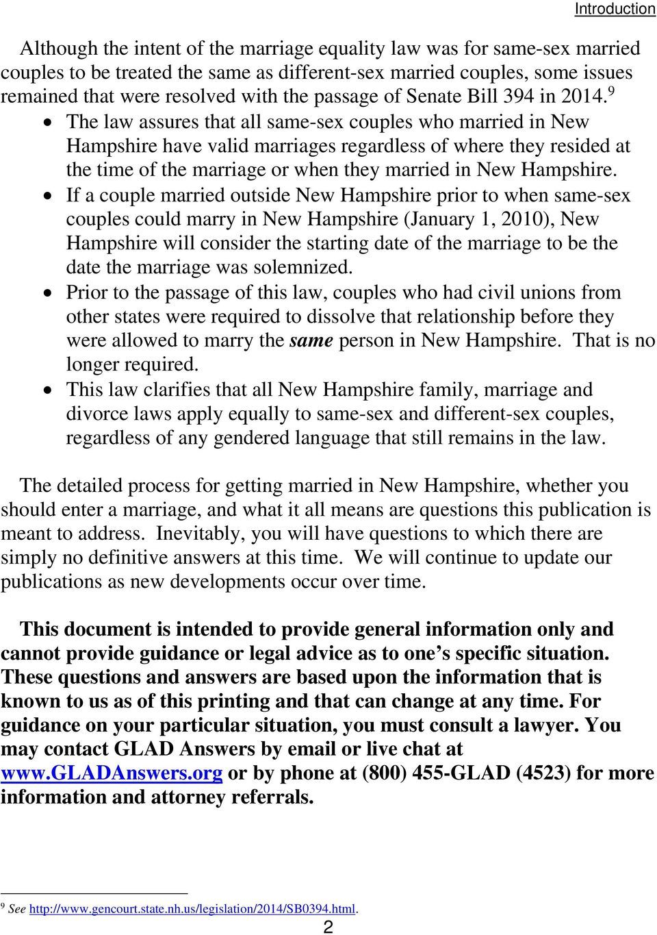 9 The law assures that all same-sex couples who married in New Hampshire have valid marriages regardless of where they resided at the time of the marriage or when they married in New Hampshire.
