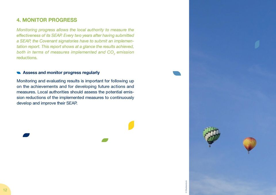 This report shows at a glance the results achieved, both in terms of measures implemented and CO 2 emission reductions.