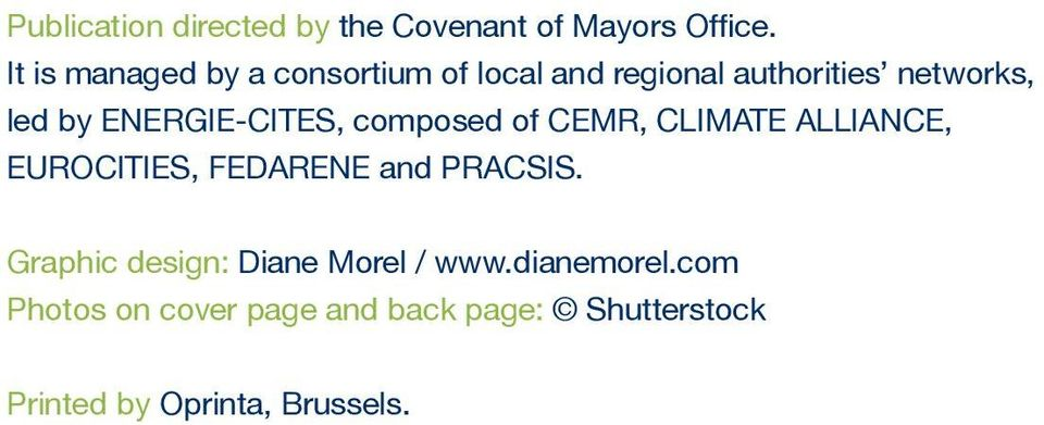 ENERGIE-CITES, composed of CEMR, CLIMATE ALLIANCE, EUROCITIES, FEDARENE and PRACSIS.