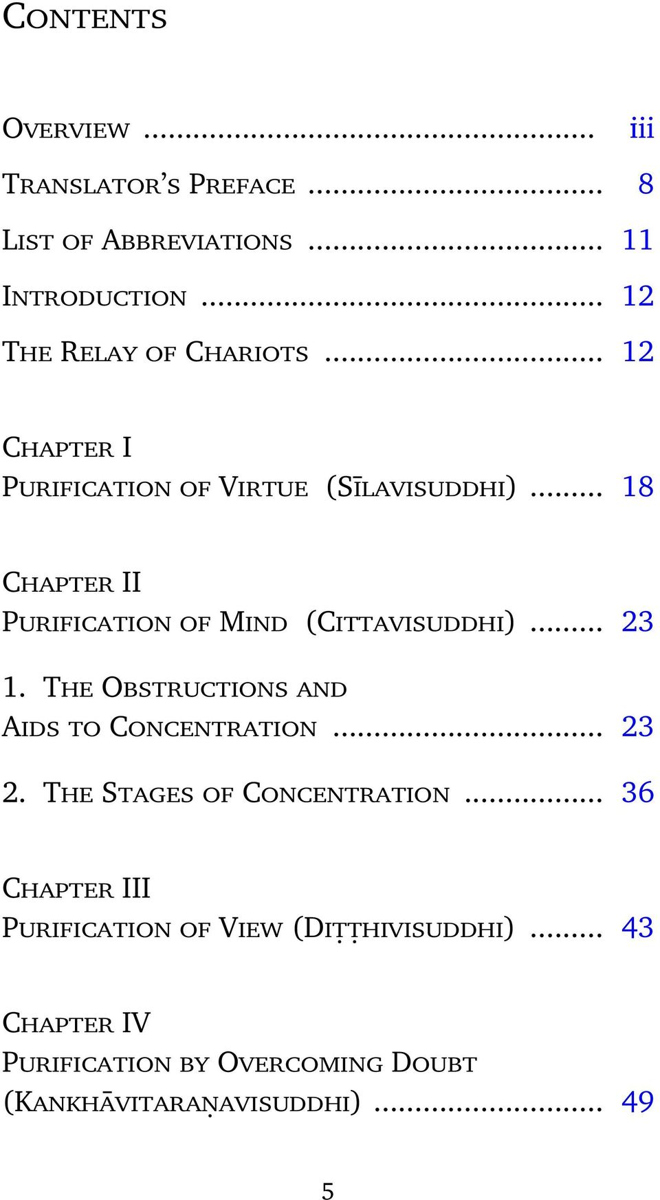 .. 18 Chapter II Purification of Mind (Cittavisuddhi)... 23 1. The Obstructions and Aids to Concentration... 23 2.