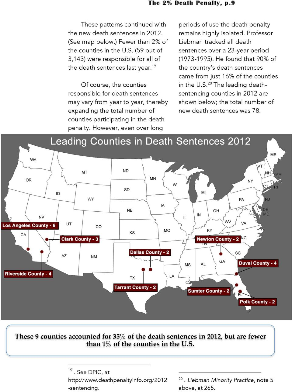 However, even over long periods of use the death penalty remains highly isolated. Professor Liebman tracked all death sentences over a 23-year period (1973-1995).