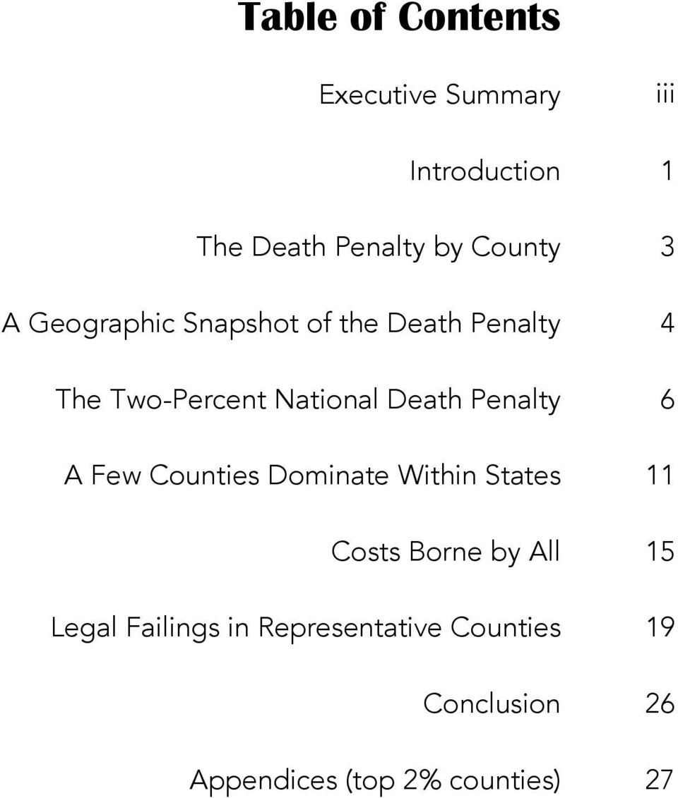 Death Penalty 6 A Few Counties Dominate Within States 11 Costs Borne by All 15