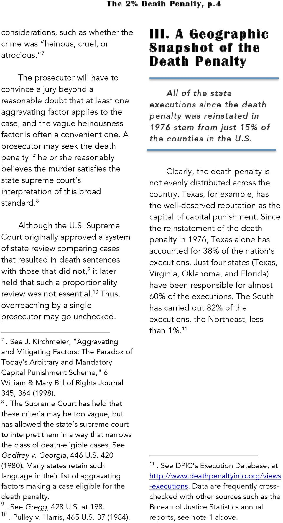A prosecutor may seek the death penalty if he or she reasonably believes the murder satisfies the state supreme court s interpretation of this broad standard. 8 Although the U.S.
