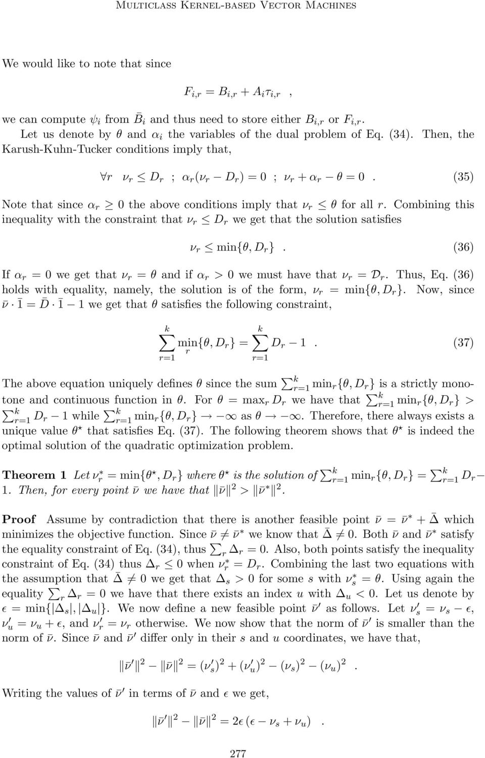 (35) Note that since α 0 the above conditions imply that ν θ fo all. Combining this inequality with the constaint that ν D we get that the solution satisfies ν min{θ, D }.