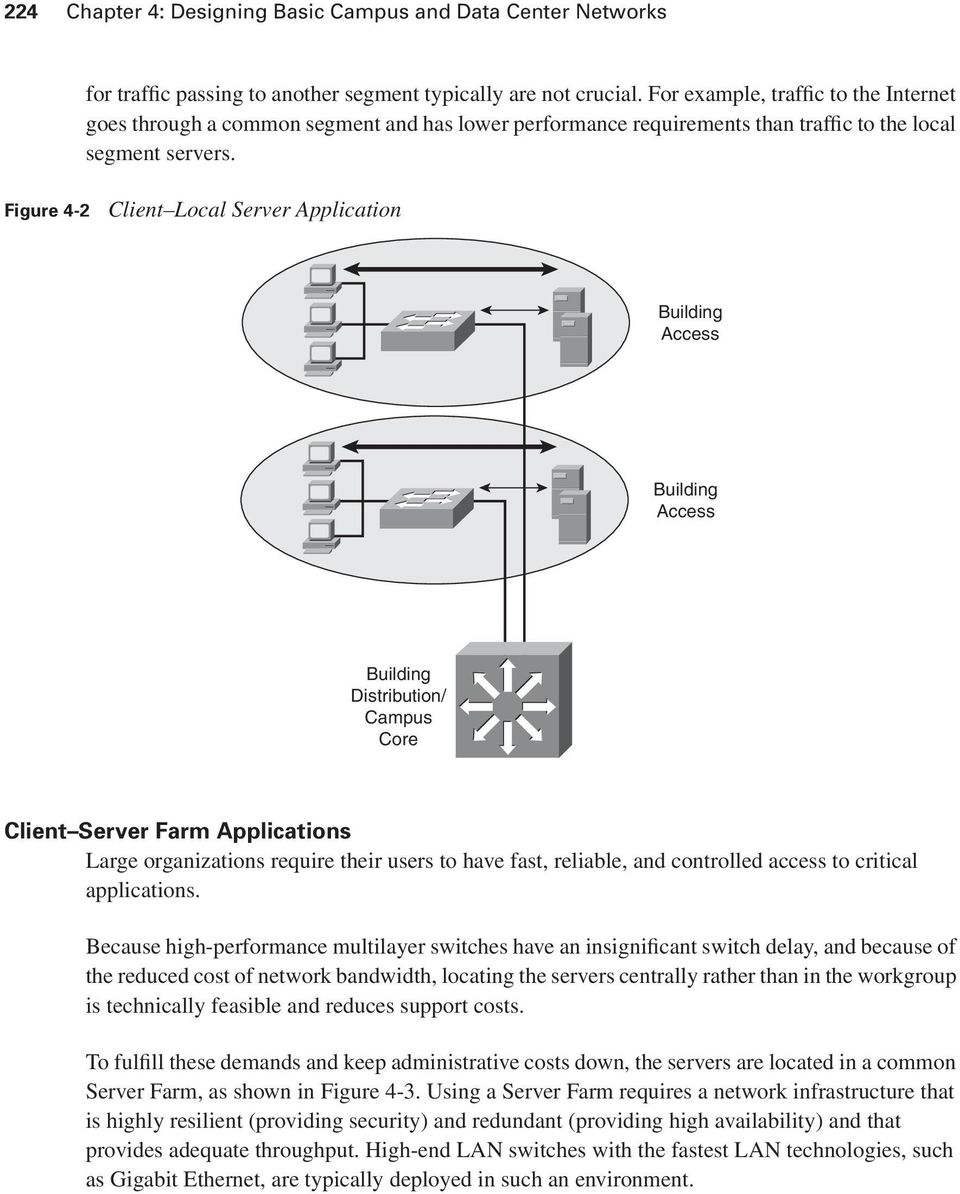 Figure 4-2 Client Local Server Application Building Access Building Access Building Distribution/ Campus Core Client Server Farm Applications Large organizations require their users to have fast,
