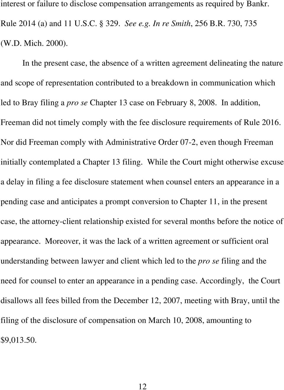 case on February 8, 2008. In addition, Freeman did not timely comply with the fee disclosure requirements of Rule 2016.