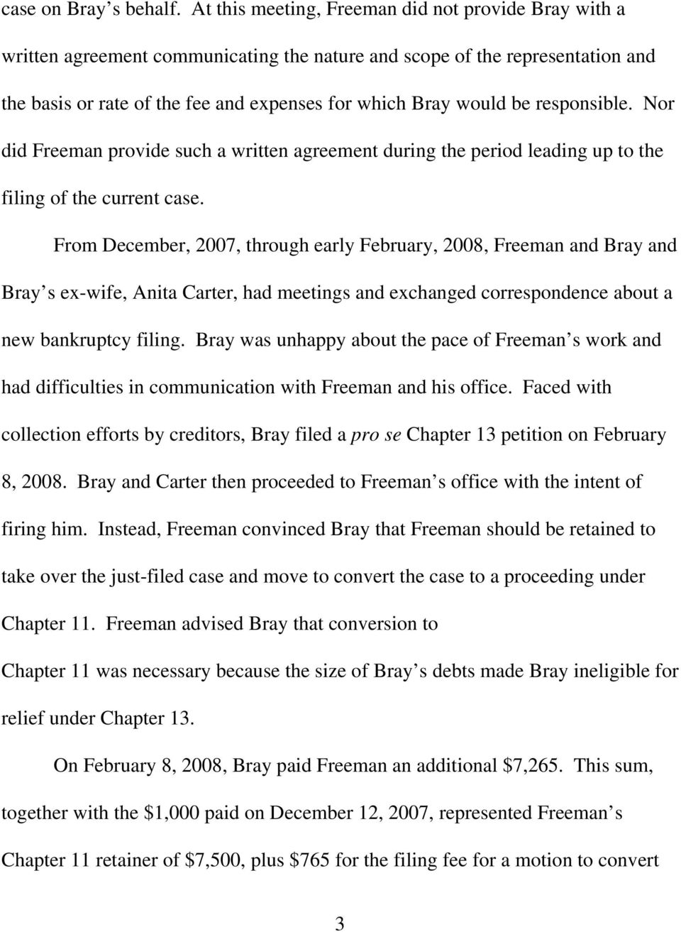 responsible. Nor did Freeman provide such a written agreement during the period leading up to the filing of the current case.
