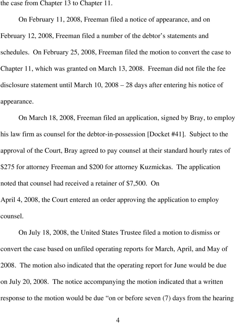 Freeman did not file the fee disclosure statement until March 10, 2008 28 days after entering his notice of appearance.