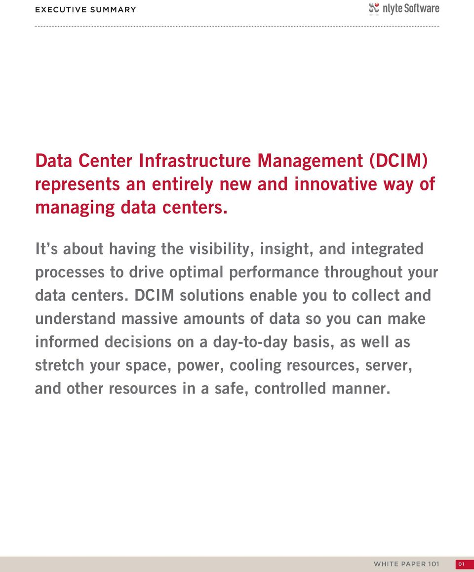 It s about having the visibility, insight, and integrated processes to drive optimal performance throughout your data  DCIM