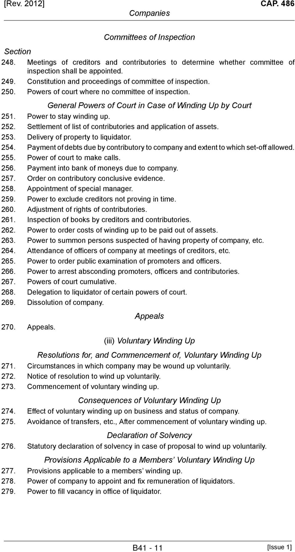252. Settlement of list of contributories and application of assets. 253. Delivery of property to liquidator. 254. Payment of debts due by contributory to company and extent to which set-off allowed.
