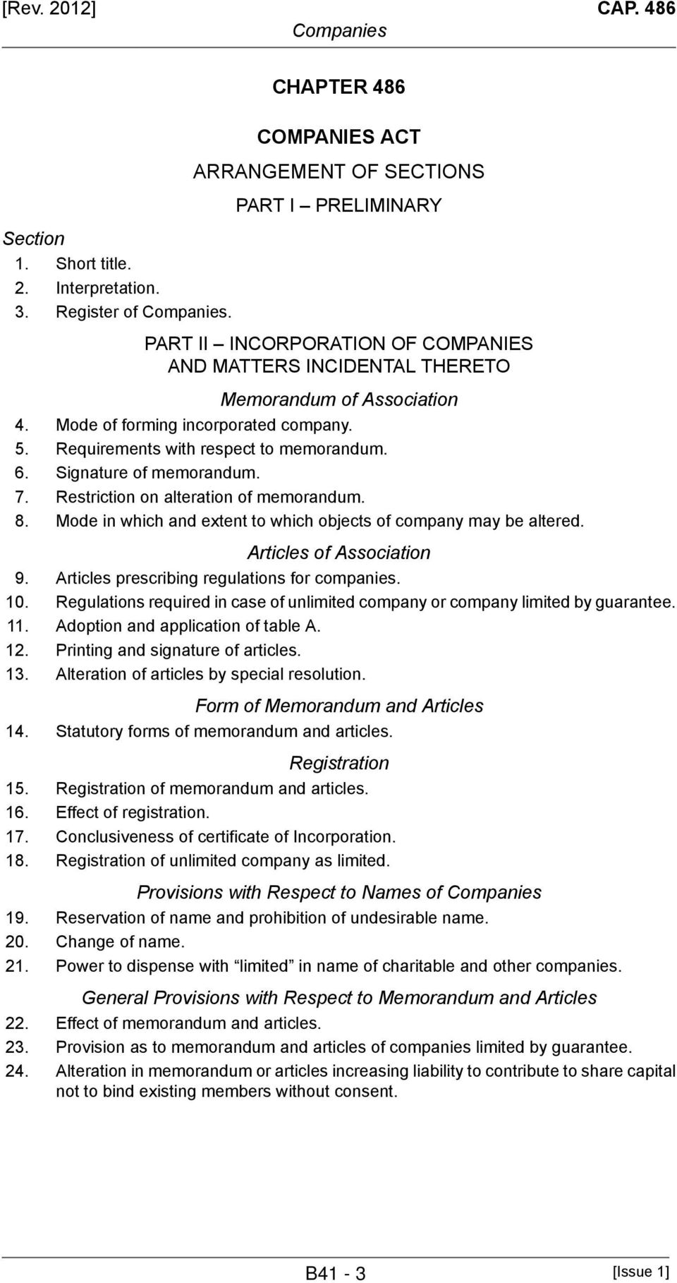 Requirements with respect to memorandum. 6. Signature of memorandum. 7. Restriction on alteration of memorandum. 8. Mode in which and extent to which objects of company may be altered.