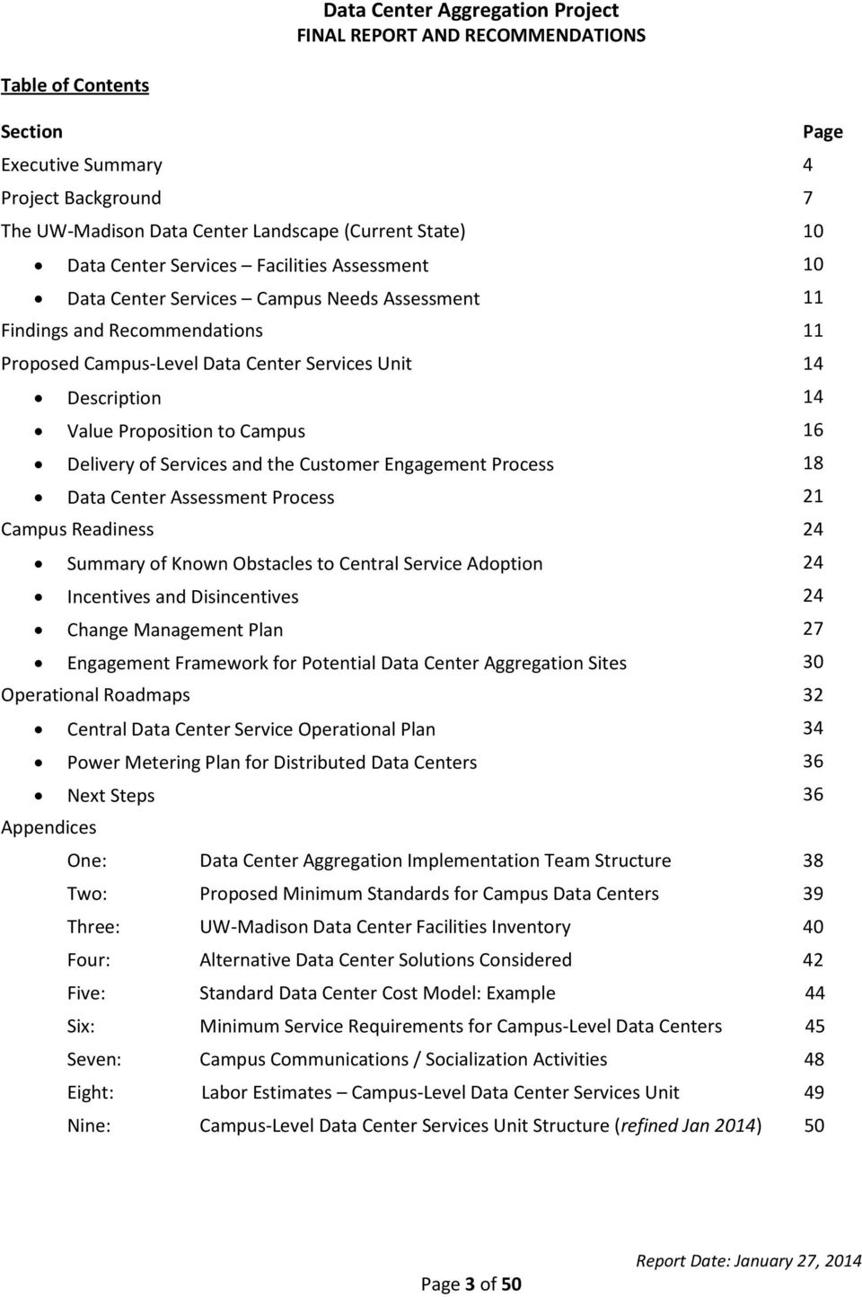 Engagement Process 18 Data Center Assessment Process 21 Campus Readiness 24 Summary of Known Obstacles to Central Service Adoption 24 Incentives and Disincentives 24 Change Management Plan 27