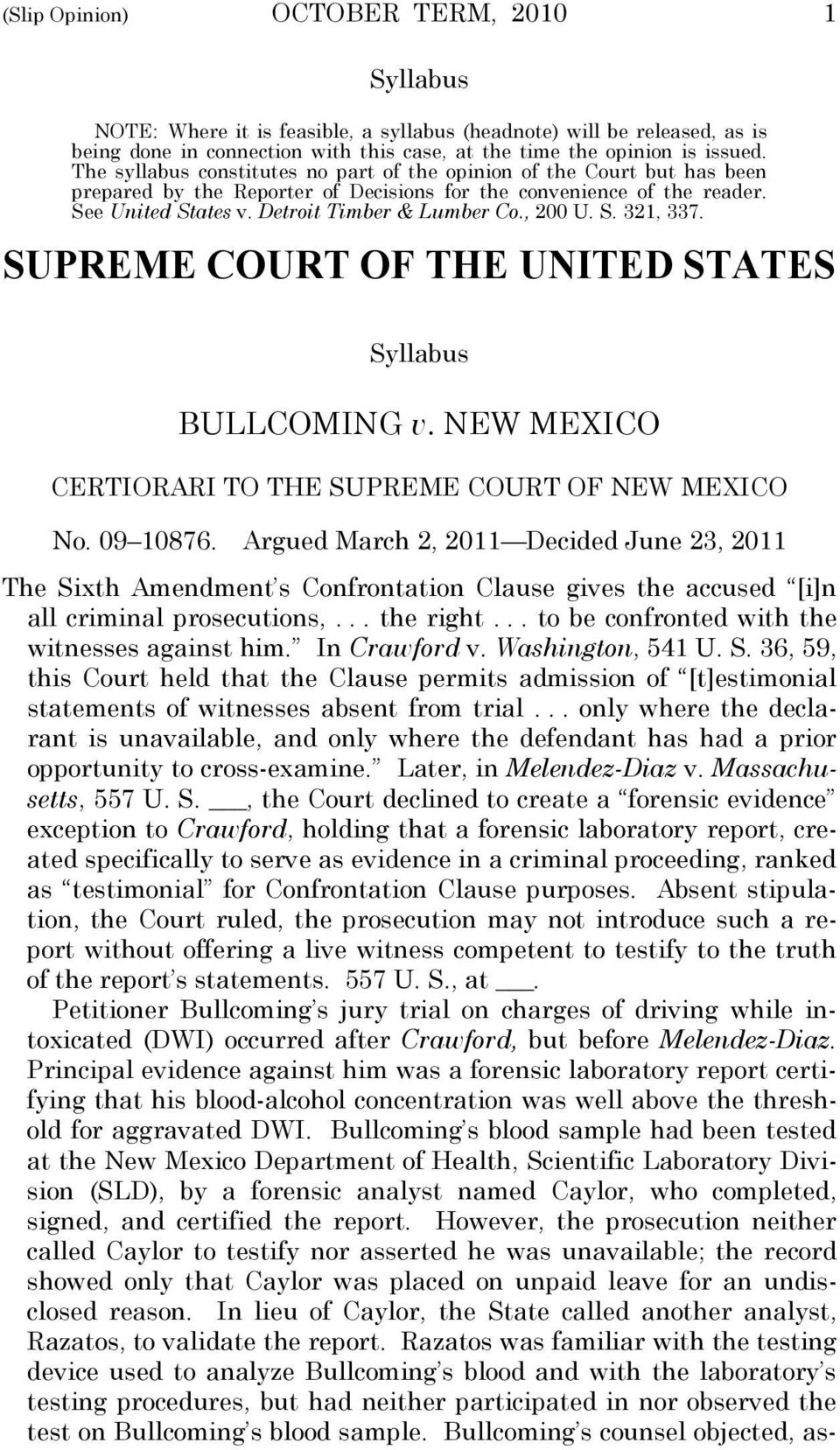 , 200 U. S. 321, 337. SUPREME COURT OF THE UNITED STATES Syllabus BULLCOMING v. NEW MEXICO CERTIORARI TO THE SUPREME COURT OF NEW MEXICO No. 09 10876.