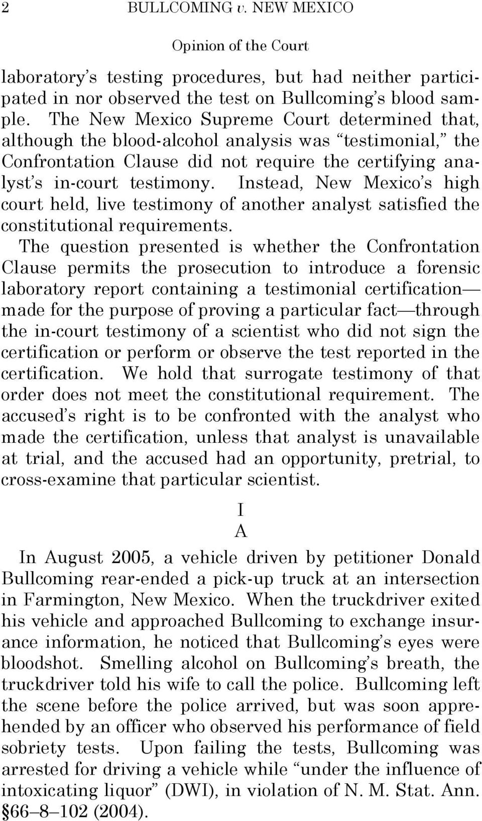 Instead, New Mexico s high court held, live testimony of another analyst satisfied the constitutional requirements.