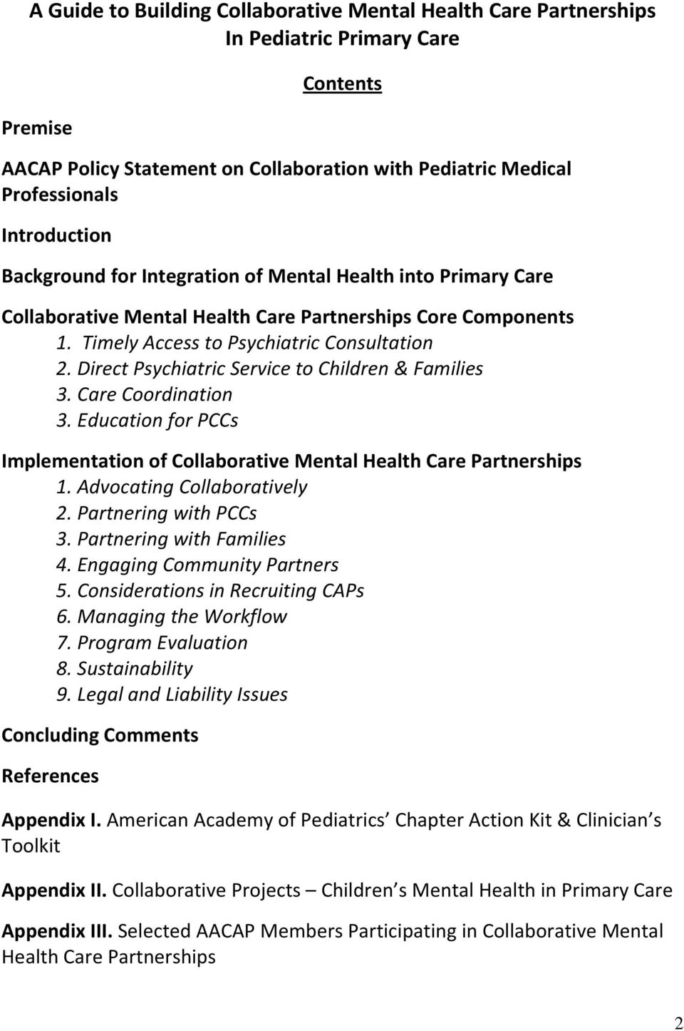 Direct Psychiatric Service to Children & Families 3. Care Coordination 3. Education for PCCs Implementation of Collaborative Mental Health Care Partnerships 1. Advocating Collaboratively 2.