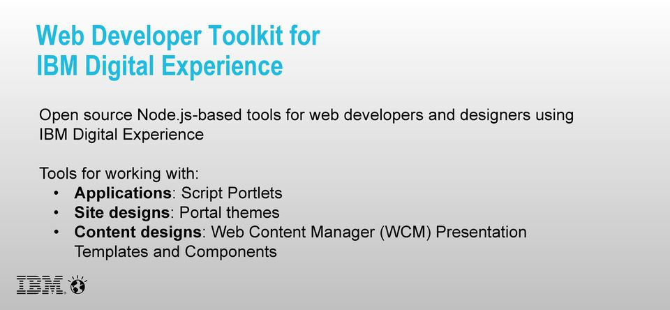 Tools for working with: Applications: Script Portlets Site designs: Portal