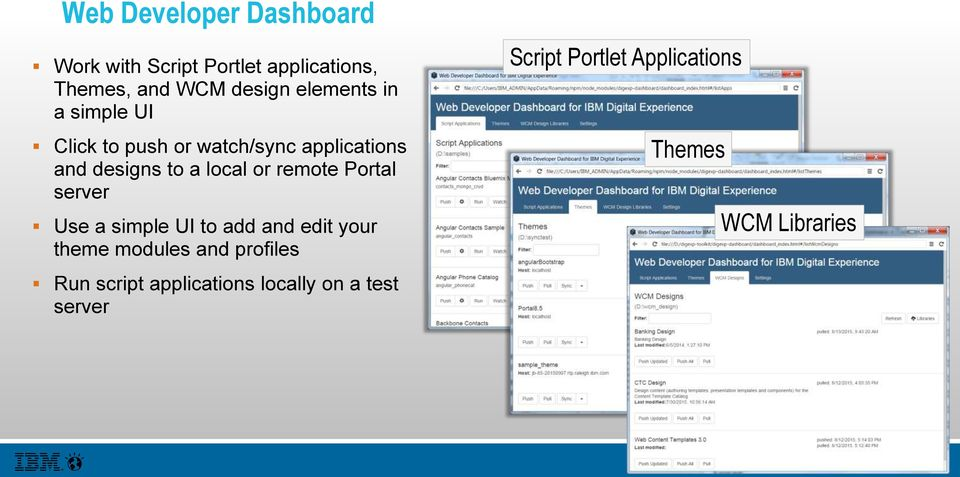 or remote Portal server Use a simple UI to add and edit your theme modules and profiles