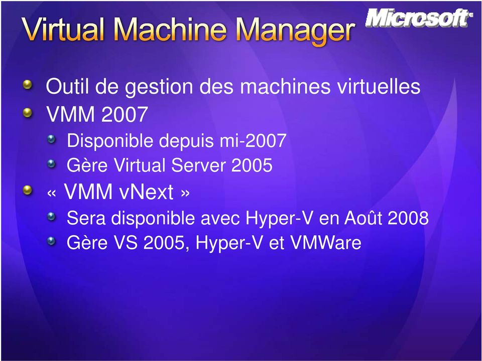 Server 2005 «VMM vnext» Sera disponible avec