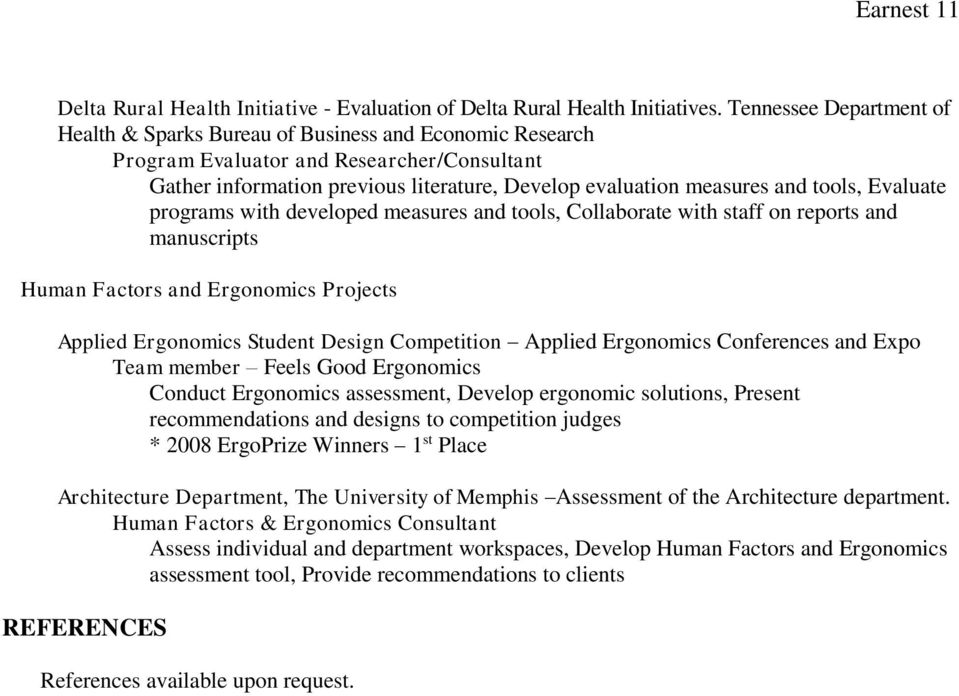 tools, Evaluate programs with developed measures and tools, Collaborate with staff on reports and manuscripts Human Factors and Ergonomics Projects Applied Ergonomics Student Design Competition