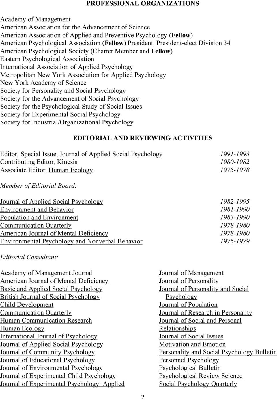 Psychology Metropolitan New York Association for Applied Psychology New York Academy of Science Society for Personality and Social Psychology Society for the Advancement of Social Psychology Society