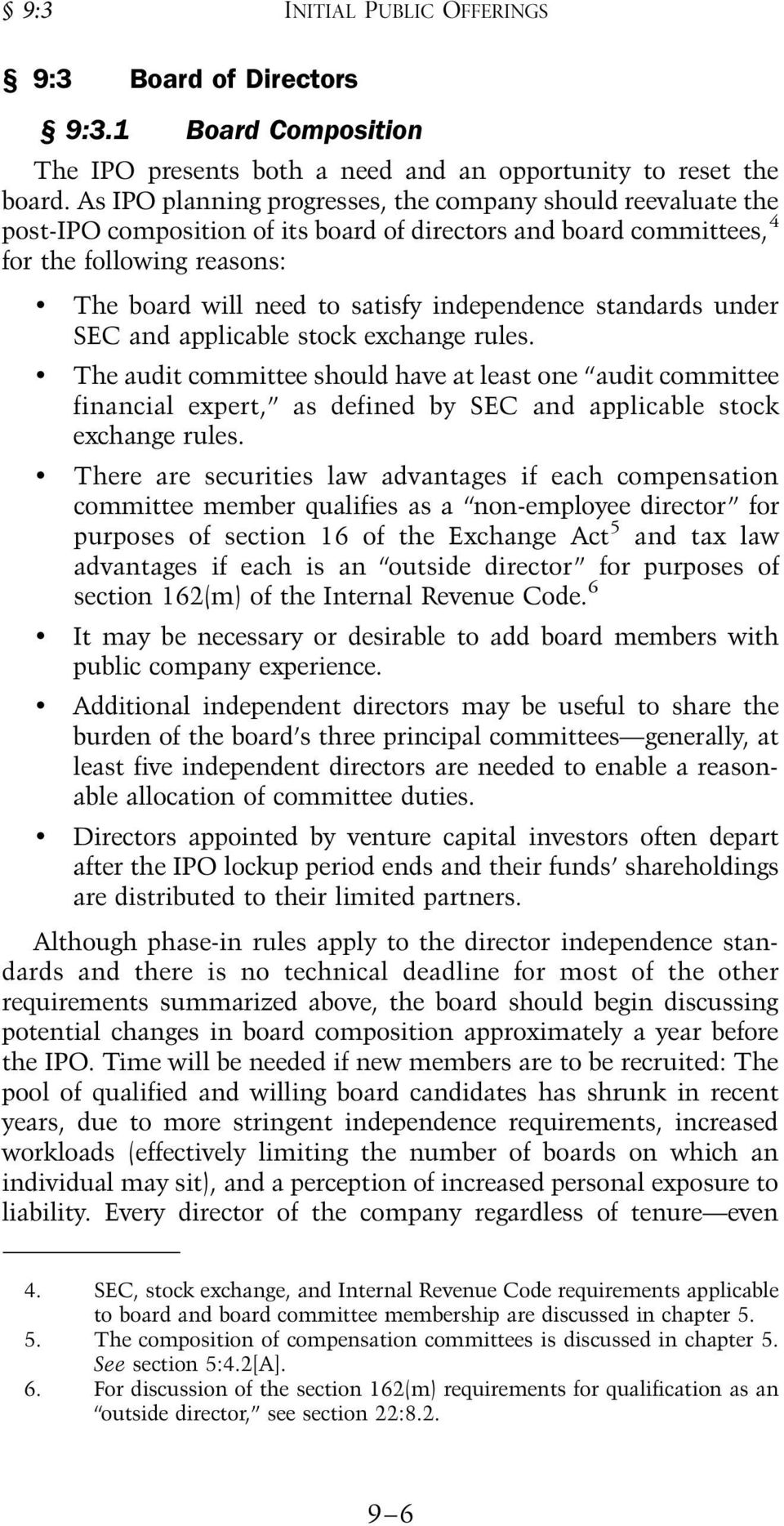 standads unde SEC and applicable stock exchange ules. The audit committee should have at least one audit committee financial expet, as defined by SEC and applicable stock exchange ules.