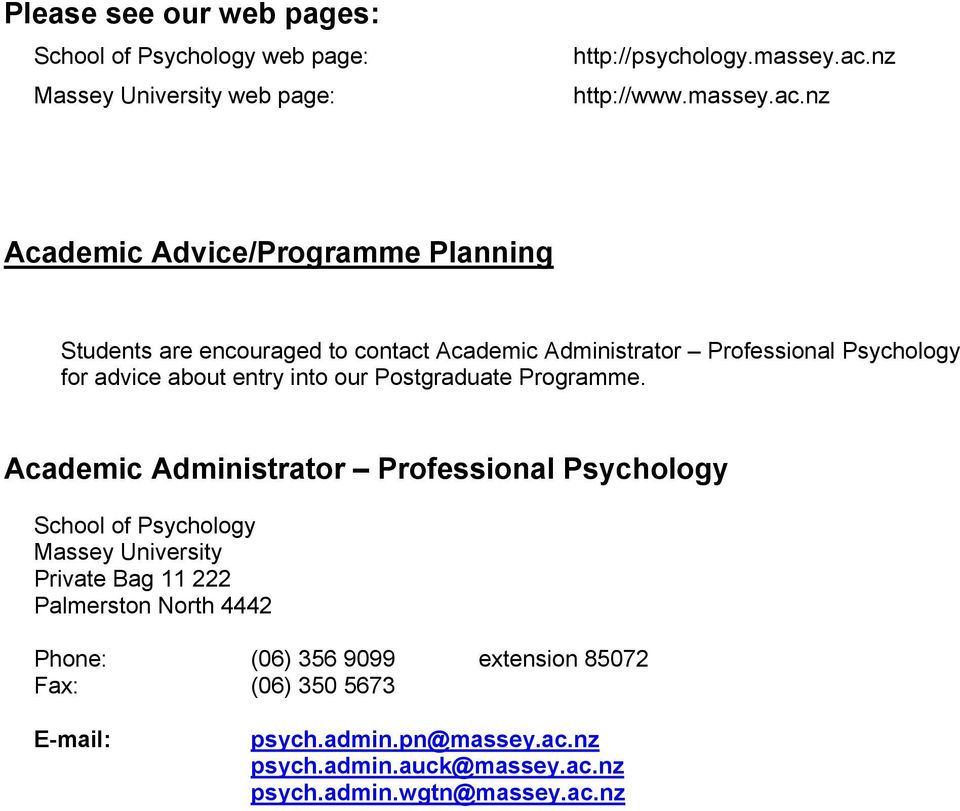 nz Academic Advice/Programme Planning Students are encouraged to contact Academic Administrator Professional Psychology for advice about entry into
