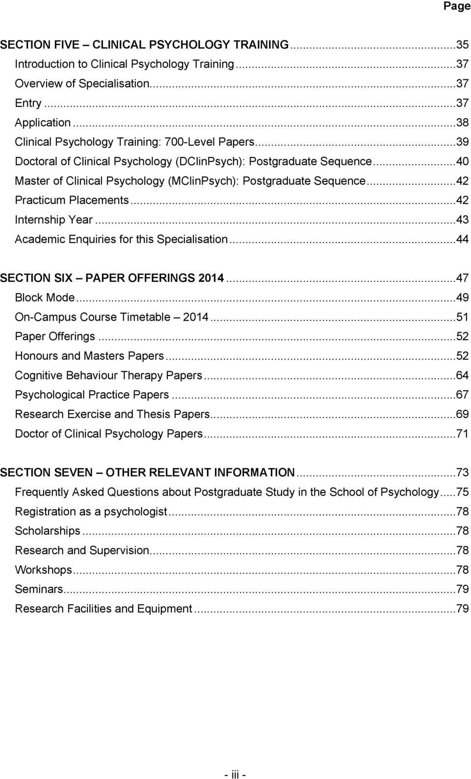 .. 42 Practicum Placements... 42 Internship Year... 43 Academic Enquiries for this Specialisation... 44 SECTION SIX PAPER OFFERINGS 2014... 47 Block Mode... 49 On-Campus Course Timetable 2014.