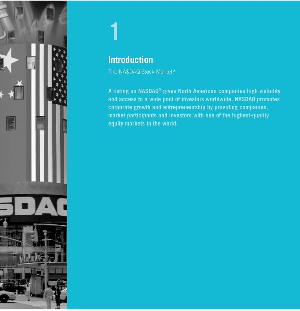 NASDAQ promotes corporate growth and entrepreneurship by providing companies,