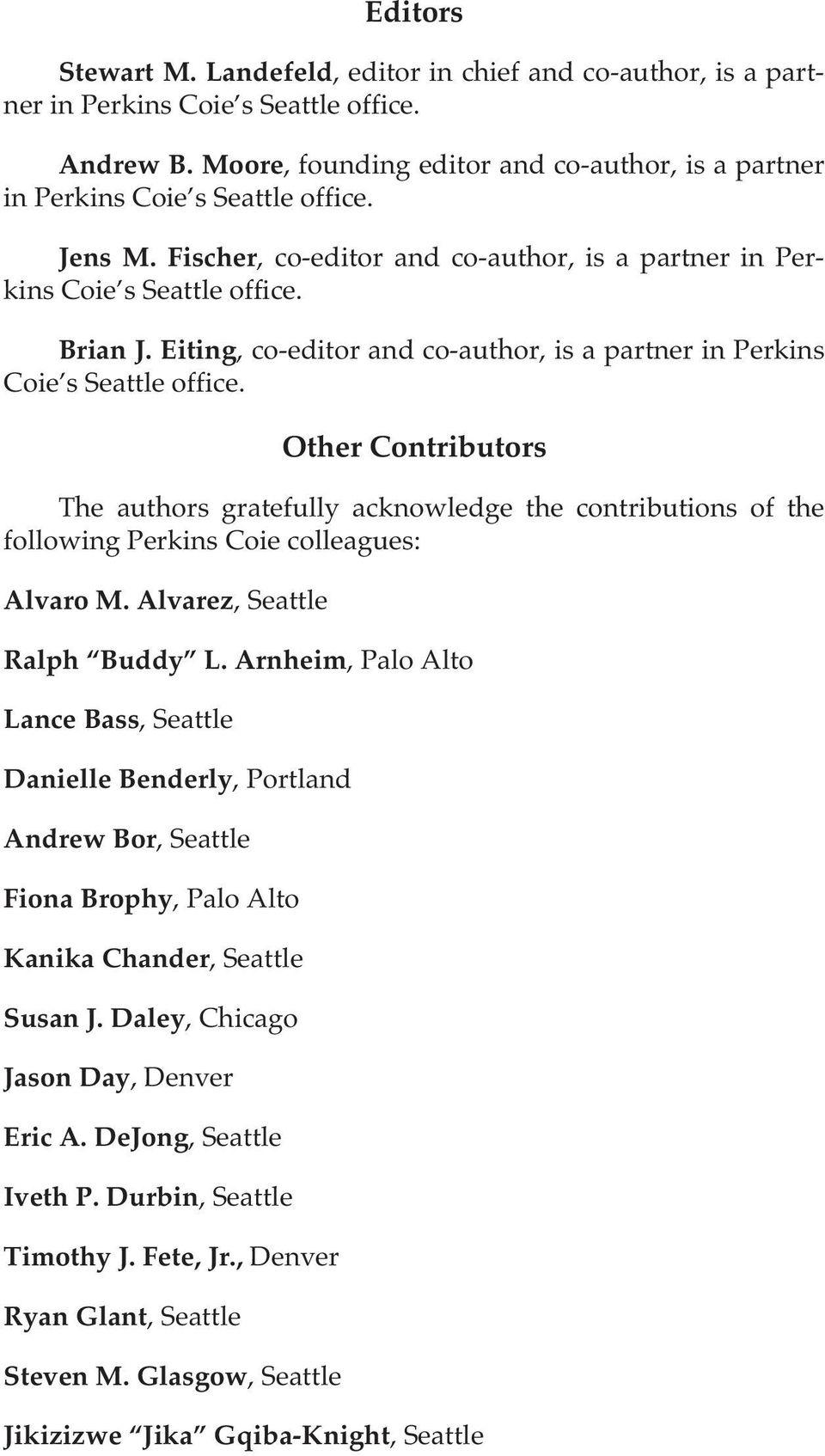 Eiting, co-editor and co-author, is a partner in Perkins Coie s Seattle office.