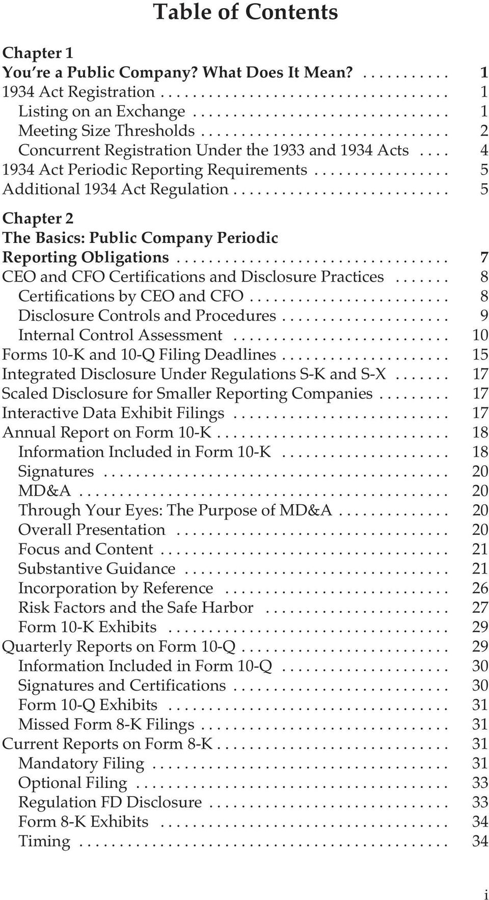 .. 5 Chapter 2 The Basics: Public Company Periodic Reporting Obligations... 7 CEO and CFO Certifications and Disclosure Practices... 8 Certifications by CEO and CFO.