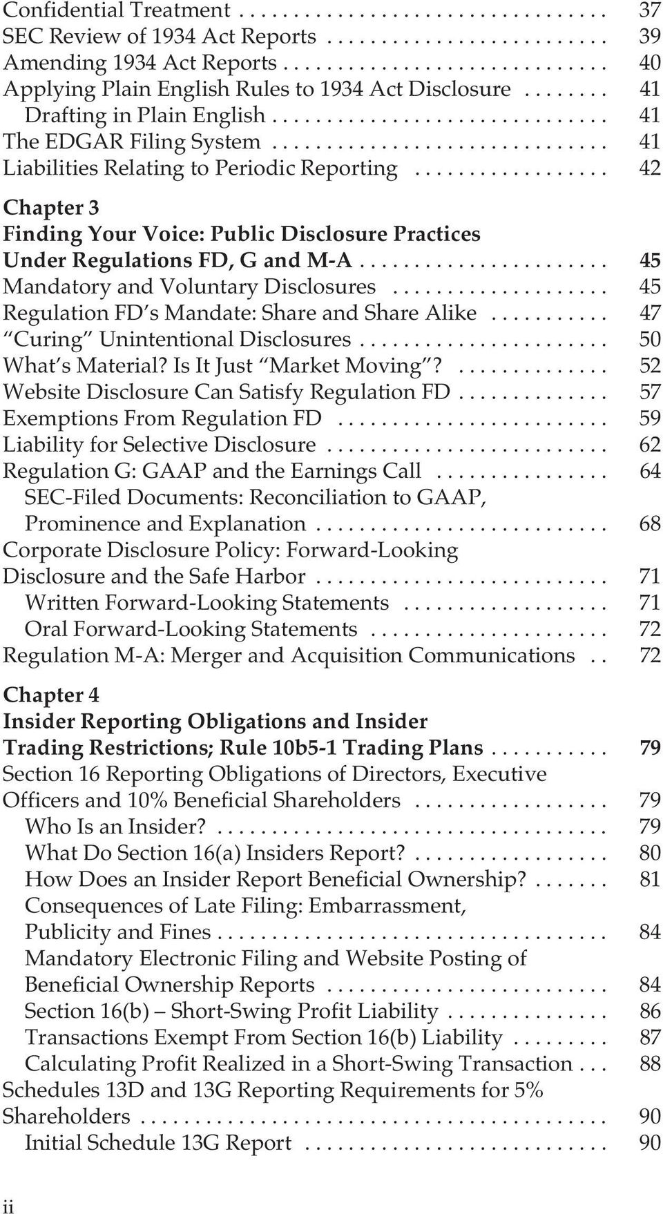 .. 45 Mandatory and Voluntary Disclosures... 45 Regulation FD s Mandate: Share and Share Alike... 47 Curing Unintentional Disclosures... 50 What s Material? Is It Just Market Moving?