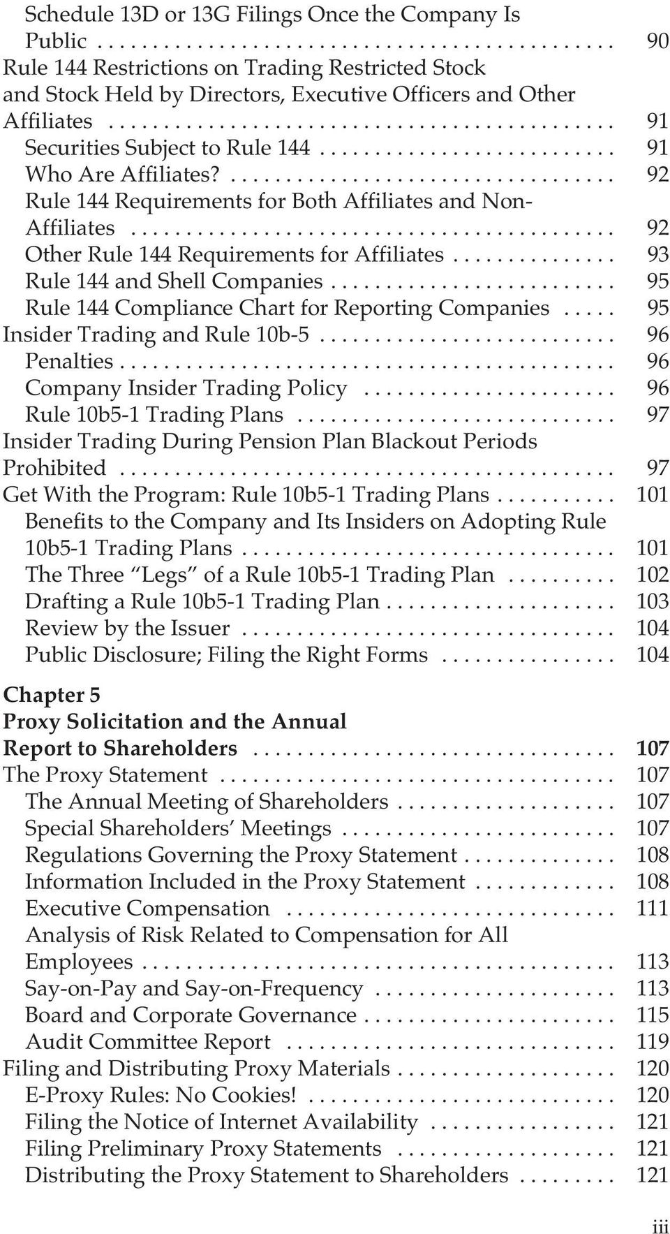 .. 93 Rule 144 and Shell Companies... 95 Rule 144 Compliance Chart for Reporting Companies... 95 Insider Trading and Rule 10b-5... 96 Penalties... 96 Company Insider Trading Policy.