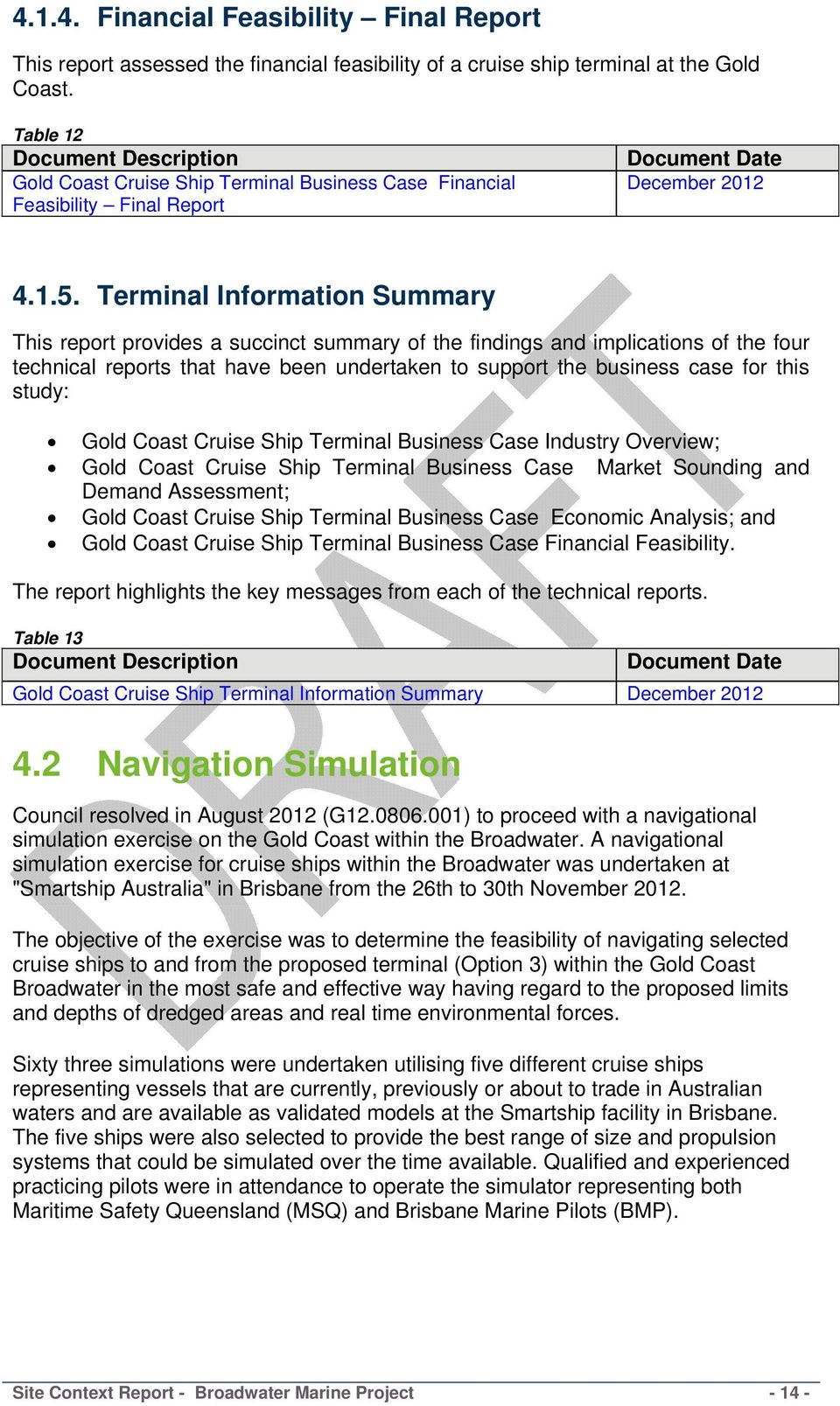 Terminal Information Summary This report provides a succinct summary of the findings and implications of the four technical reports that have been undertaken to support the business case for this