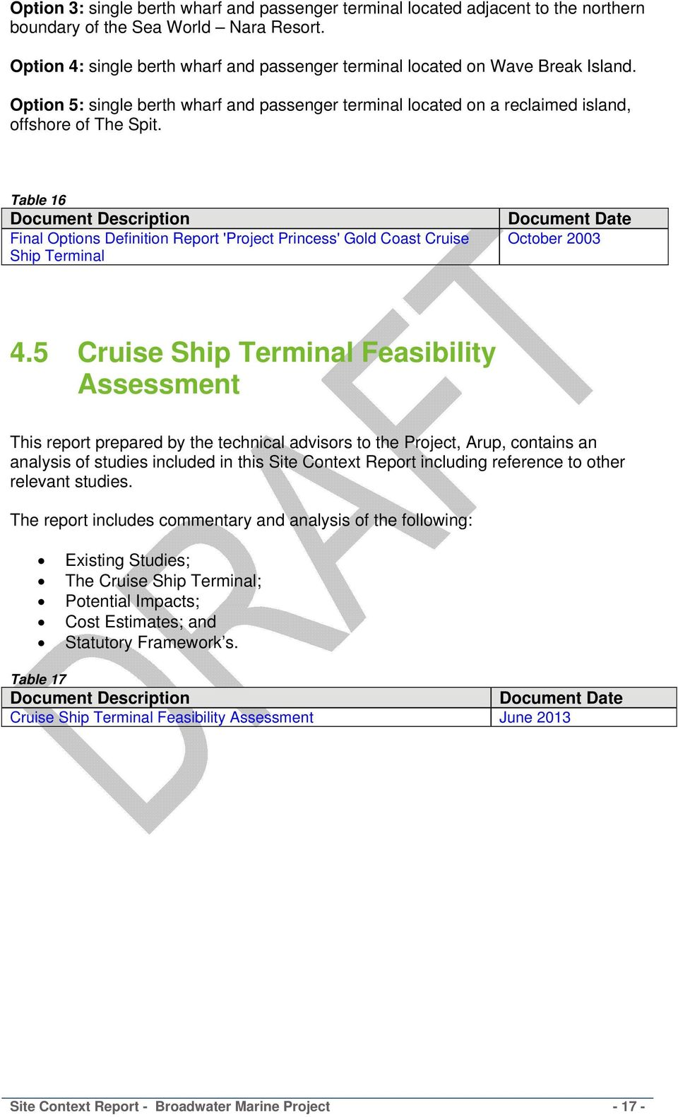 Table 16 Final Options Definition Report 'Project Princess' Gold Coast Cruise Ship Terminal October 2003 4.