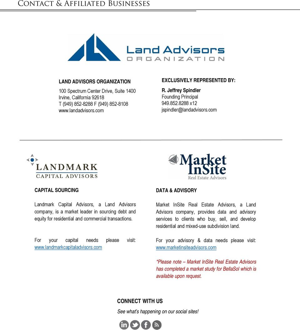 com CAPITAL SOURCING Landmark Capital Advisors, a Land Advisors company, is a market leader in sourcing debt and equity for residential and commercial transactions.