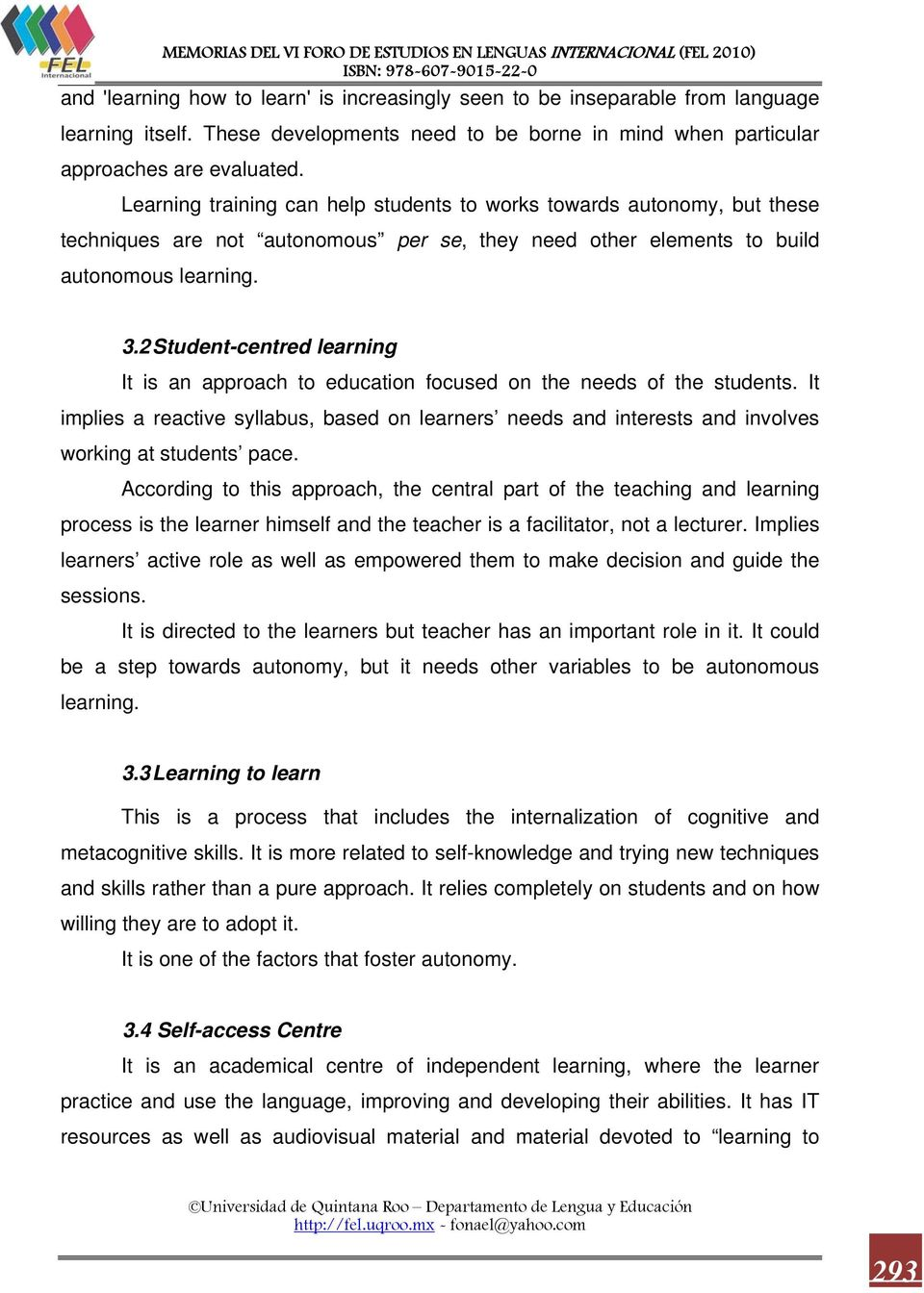 2 Student-centred learning It is an approach to education focused on the needs of the students.