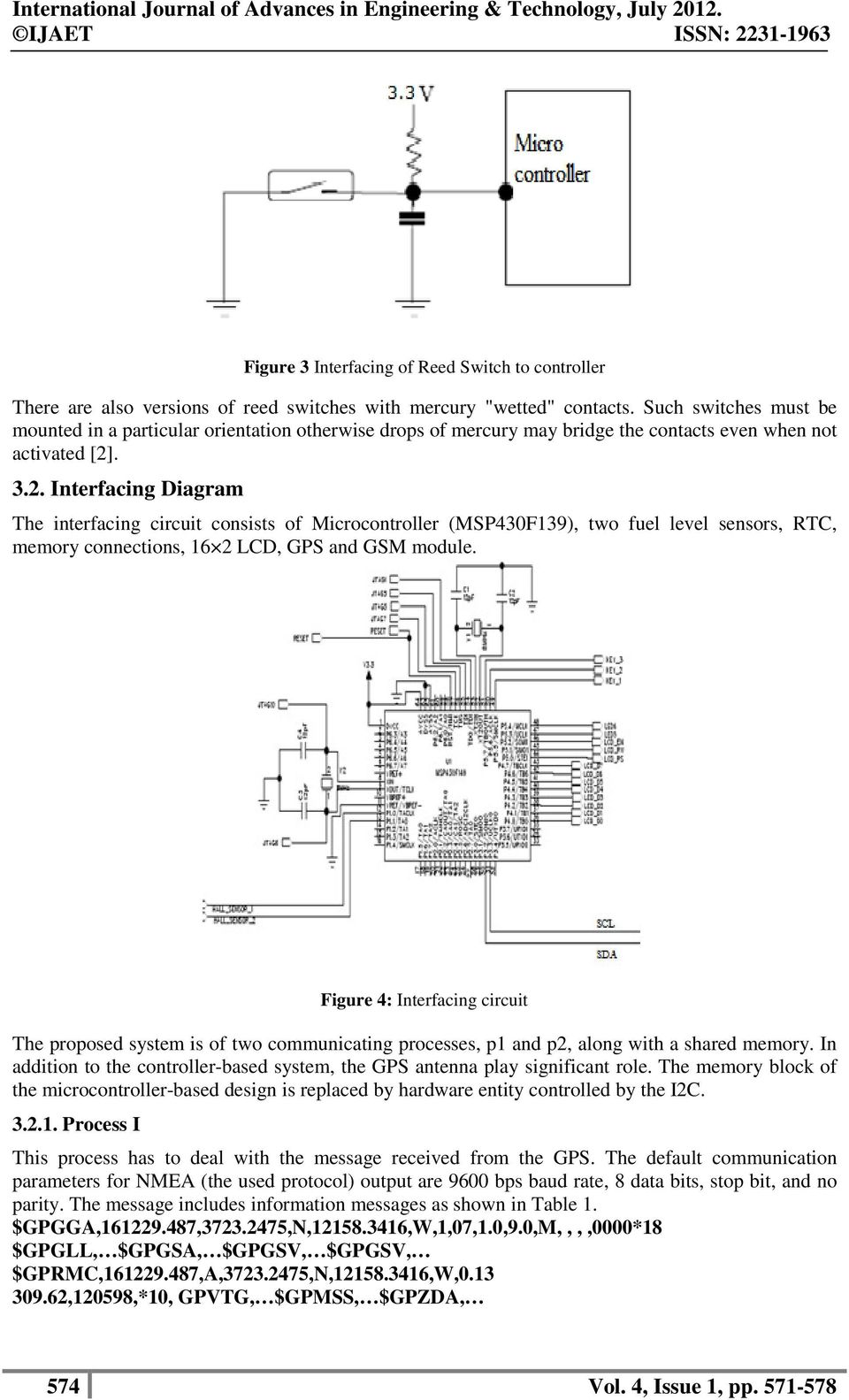 . 3.2. Interfacing Diagram The interfacing circuit consists of Microcontroller (MSP430F139), two fuel level sensors, RTC, memory connections, 16 2 LCD, GPS and GSM module.