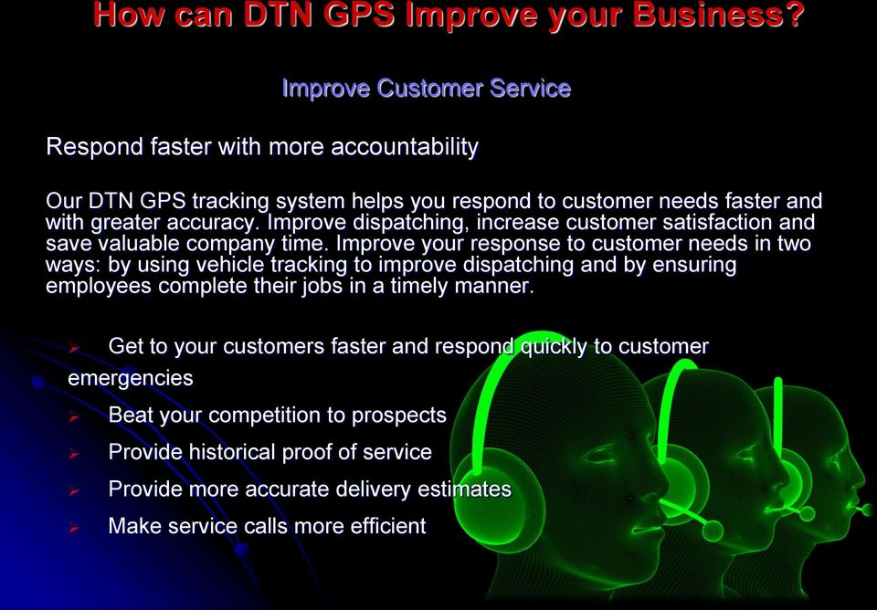 Improve dispatching, increase customer satisfaction and save valuable company time.