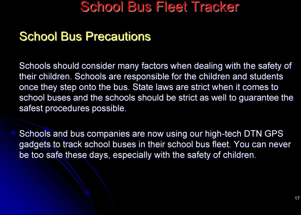 State laws are strict when it comes to school buses and the schools should be strict as well to guarantee the safest procedures possible.