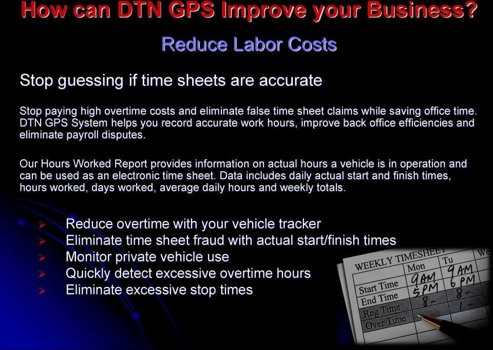 DTN GPS System helps you record accurate work hours, improve back office efficiencies and eliminate payroll disputes.