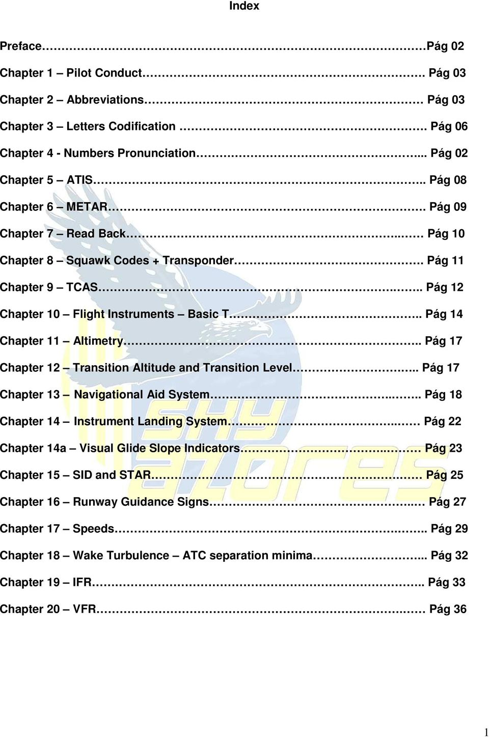 . Pág 17 Chapter 12 Transition Altitude and Transition Level... Pág 17 Chapter 13 Navigational Aid System.... Pág 18 Chapter 14 Instrument Landing System.