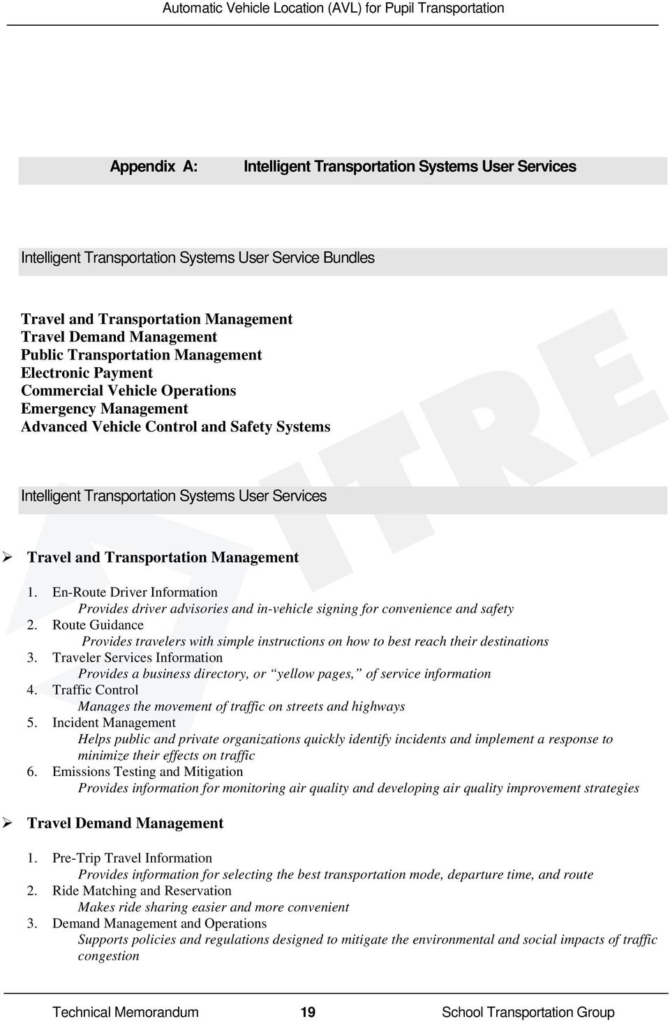 Transportation Management 1. En-Route Driver Information Provides driver advisories and in-vehicle signing for convenience and safety 2.